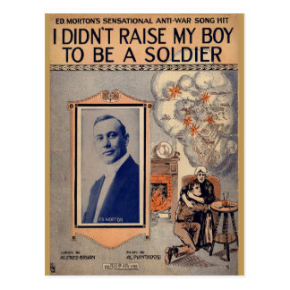 I Didn't Raise My Boy to Be a  Soldier Postcard