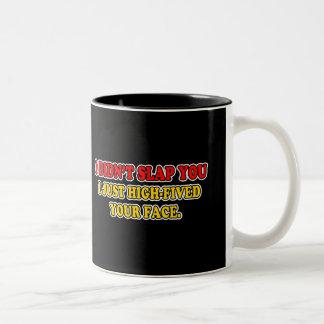 I Didn't Slap You Two-Tone Coffee Mug