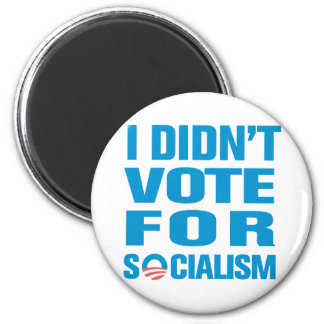I Didn't Vote For Socialism 6 Cm Round Magnet