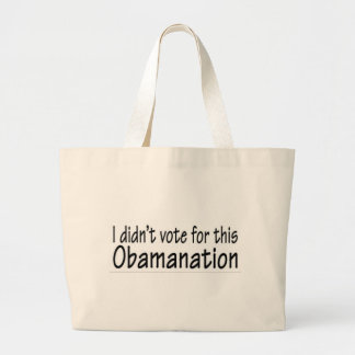 I didn't vote for this Obamanation! Tote Bags