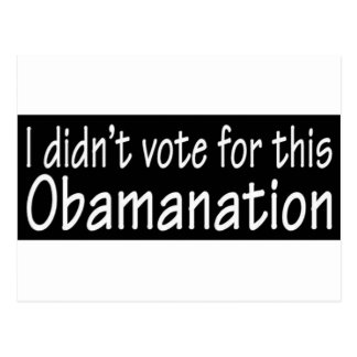 I didn't vote for this Obamanation! Postcard