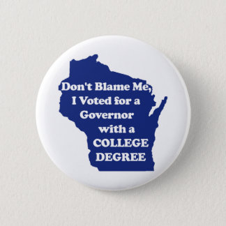 I didn't Vote for Walker Blue Pin