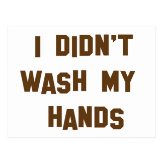 I didnt wash my hands postcard
