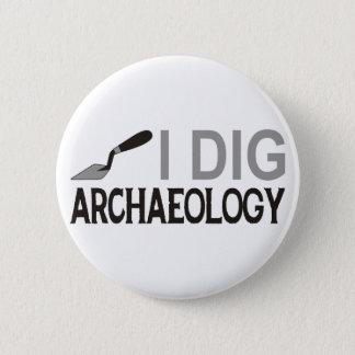 I Dig Archaeology 6 Cm Round Badge