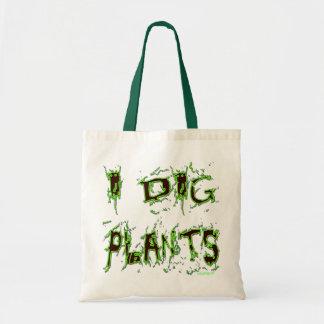 I Dig Plants Gardener Slogan Bag