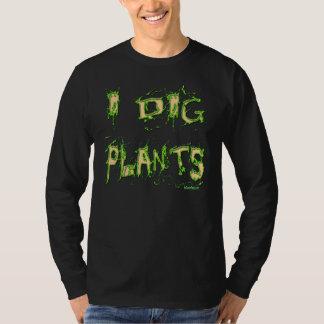 I Dig Plants Messy Gardening Slogan T-shirt