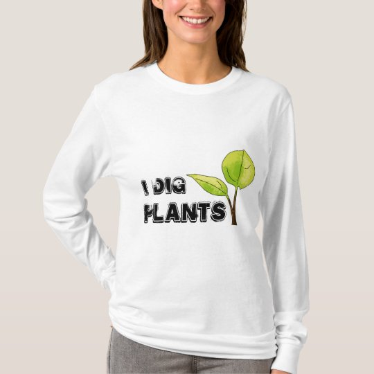 I dig plants T-Shirt