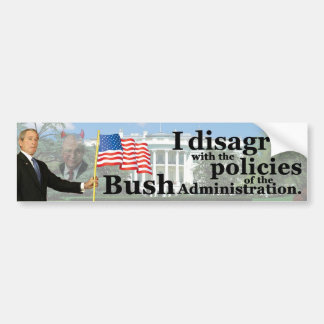 I Disagree with Bush Bumper Stickers