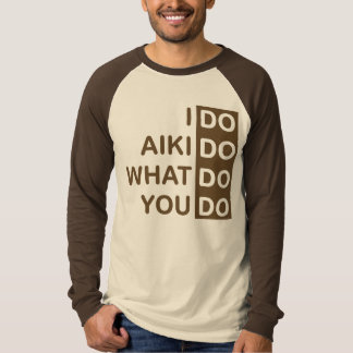 I Do Aikido... Raglan T-Shirt