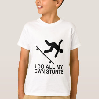I Do All My Own Stunts 2 T-Shirt