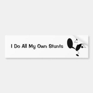 I Do All My Own Stunts Bumper Sticker