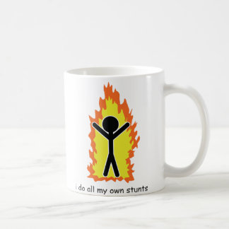I do all my own stunts coffee mug