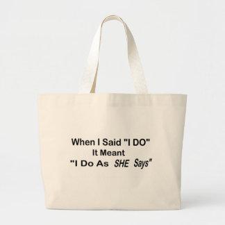 I Do As SHE Says Tote Bag