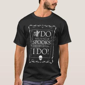 I Do Believe in Spooks T-shirt