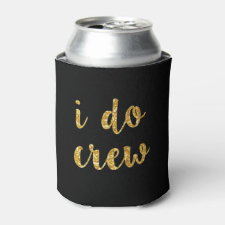I Do Crew Bridesmaid can coolers gold glitter