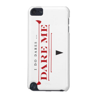 I Do Dares iPod Touch Case
