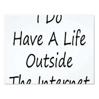 I Do Have A Life Outside The Internet 11 Cm X 14 Cm Invitation Card