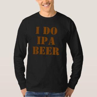 I DO IPA BEER Brown T-Shirt
