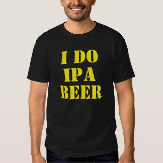 I DO IPA BEER Yellow Tshirts