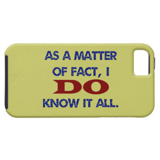 I DO Know It All iPhone 5 Cases