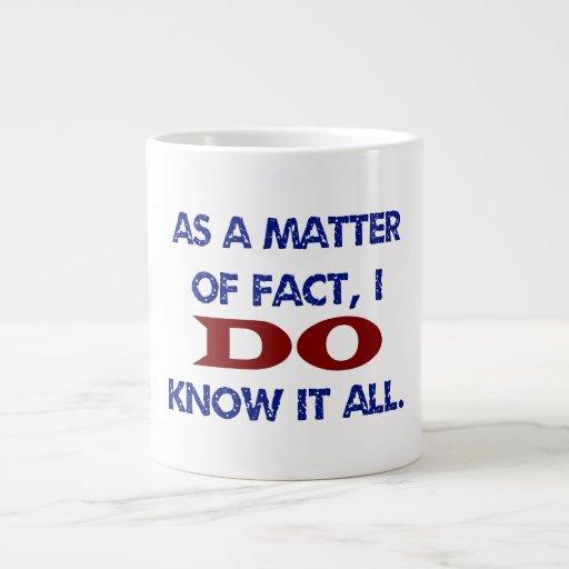 I DO Know It All Jumbo Mugs