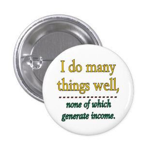 I DO MANY THINGS WELL 3 CM ROUND BADGE