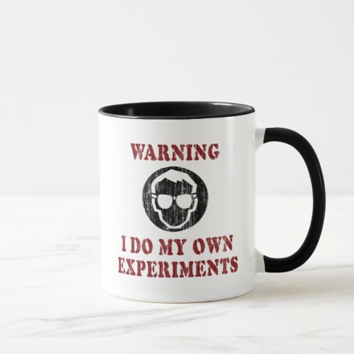 I Do My Own Experiments - Retro Grunge Version