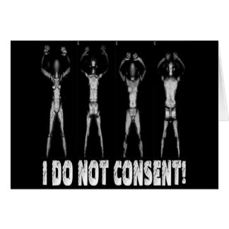 I DO NOT CONSENT BODY SCANNERS GREETING CARDS
