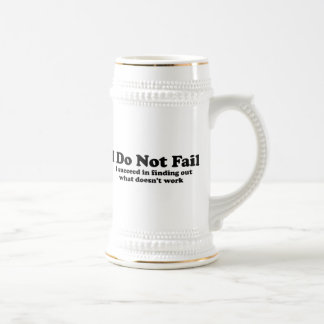 I Do Not Fail Beer Steins