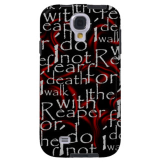 I do not fear death for I walk with the reaper Galaxy S4 Case