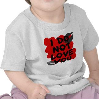i do not love u tee shirts