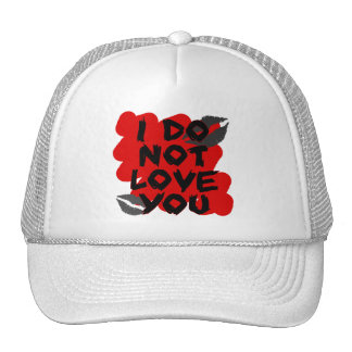 I Do Not Love You Mesh Hat