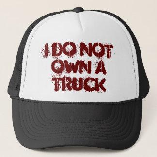 I DO NOT OWN A TRUCK TRUCKER HAT