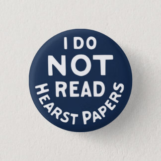 I Do Not Read Hearst Papers 3 Cm Round Badge