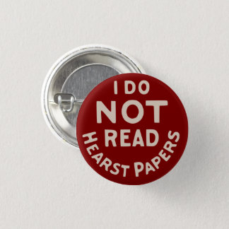 I Do Not Read Hearst Papers (Maroon) 3 Cm Round Badge