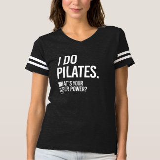 I do Pilates - What's your super power -   Girl Fi T-Shirt