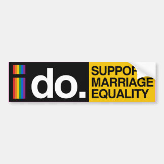 I DO SUPPORT MARRIAGE EQUALITY - -.png Bumper Sticker