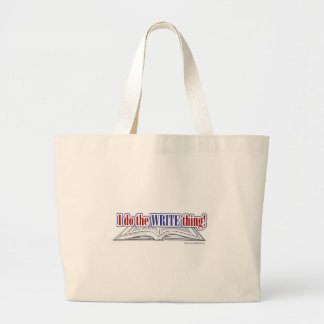I do the WRITE thing! Large Tote Bag