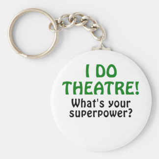 I Do Theatre Whats Your Superpower Key Ring