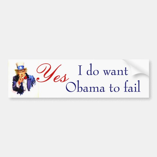 I do wantObama to fail Bumper Sticker