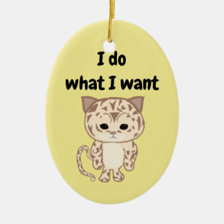 I do what I want Christmas Ornament
