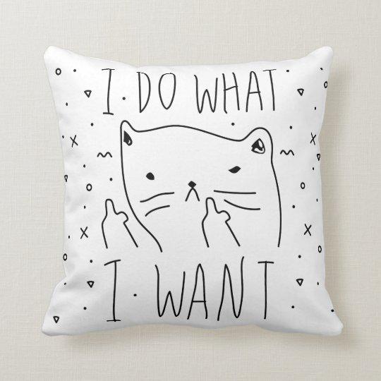 I do what I want Cushion