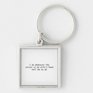 I Do Whatever In My Wife'S Head Silver-Colored Square Key Ring