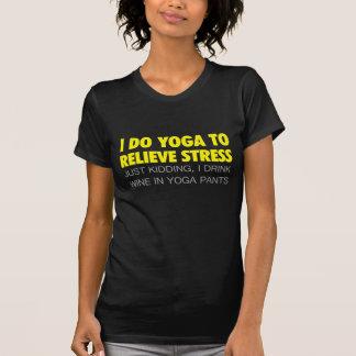 I Do Yoga To Relieve Stress T-Shirt