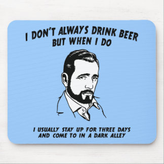 I Don t Always - 3 Days Mouse Pad
