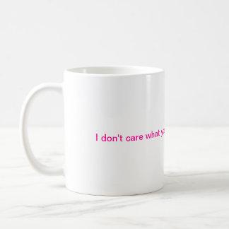 I don t care Coffee Mug