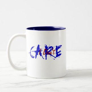 I Don t Care Coffee Mugs
