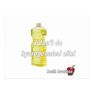 I Don t Do Hydrogenated Oils Post Card