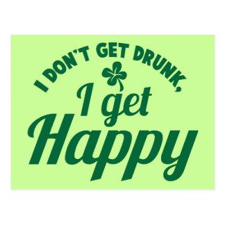 I Don t get Drunk- I get HAPPY design Postcard