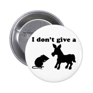 I Don t Give A Buttons